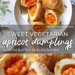 Sweet Apricot Dumplings with Butter Breadcrumbs