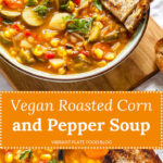 Vegan Roasted Corn and Pepper Soup