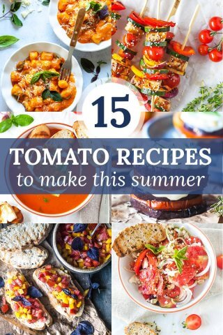 15 tomato recipes to make this summer