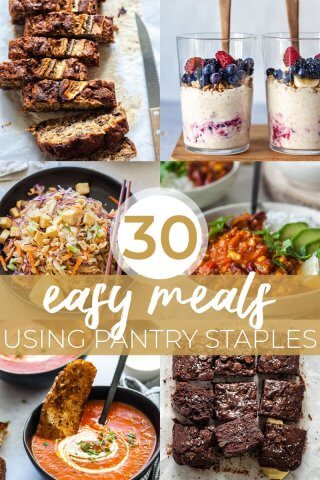 30 Easy Meals using Pantry Staples