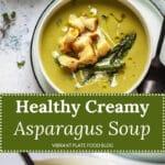 Healthy Creamy Asparagus Soup