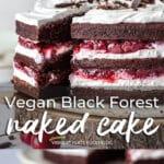 Vegan Black Forest Naked Cake